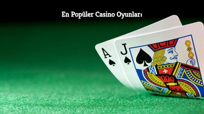 En Popüler Casino Oyunları